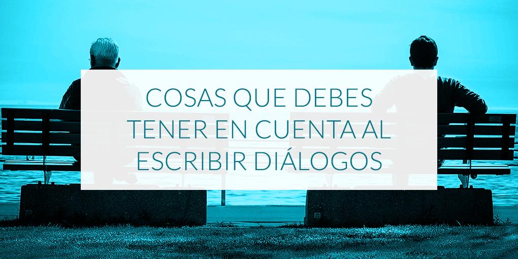 Cosas que debes tener en cuenta al escribir diálogos
