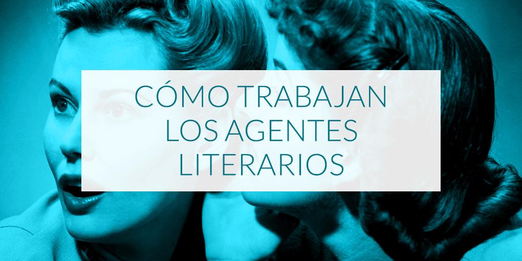 Cómo trabajan los agentes literarios