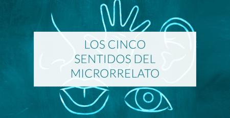Los cinco sentidos del microrrelato