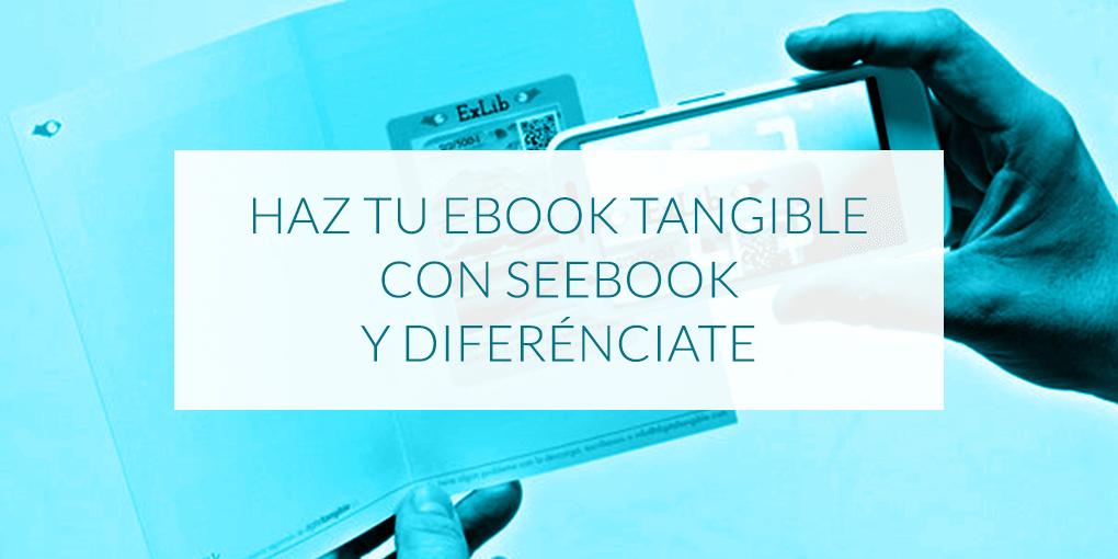 Haz tu ebook tangible con SeeBook y diferénciate