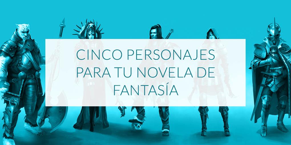 Cinco personajes para una novela de fantasía