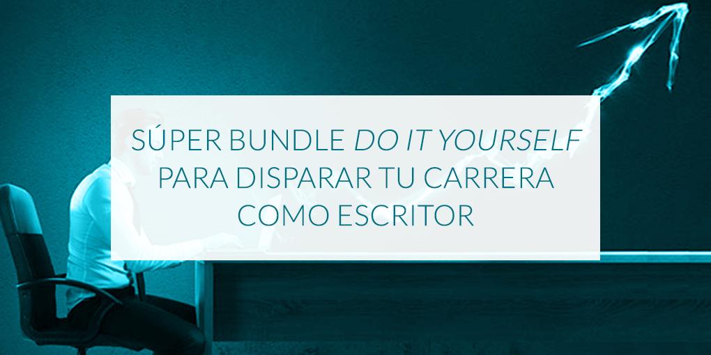 Súper Bundle Do It Yourself para disparar tu carrera como escritor