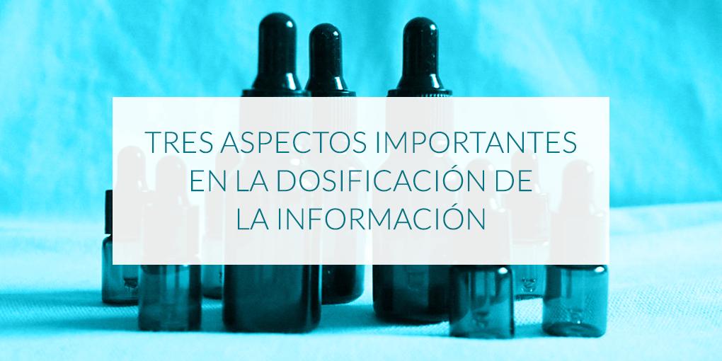 Tres aspectos importantes en la dosificación de la información